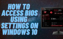 How to Access BIOS Using Settings on Windows 10