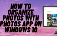 How to Organize Photos with Photos App on Windows 10