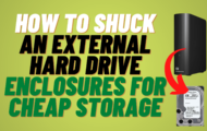How to Shuck an External Hard Drive Enclosures for Cheap Storage