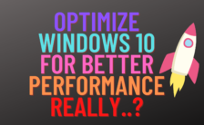 Optimize Windows 10 for better performance (Really)