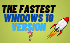 The FASTEST Windows 10 Version