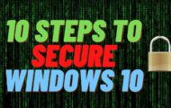 10 Steps to Secure Windows 10