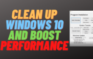 Clean up Windows 10 and Boost Performance