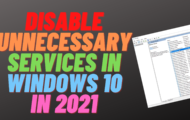 Disable Unnecessary Services in Windows 10 in 2021