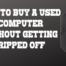 How to Buy a Used Computer Without Getting Ripped Off in 2021