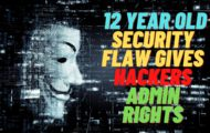 12 year Old Security Flaw Gives Hackers Admin Rights in Windows 10