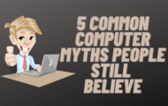 5 Common Computer Myths