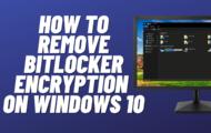 How to Remove BitLocker Encryption on Windows 10