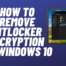 How to Remove BitLocker Encryption on Windows 10