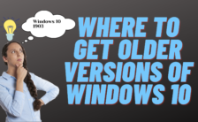 Where to Get Older Versions of Windows 10