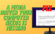 a media driver your computer needs is missing