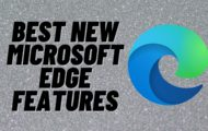 Best new microsoft edge features