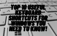 Top 10 Useful Keyboard Shortcuts for Windows