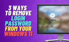 3 Ways To Remove Login Password From Your Windows 11
